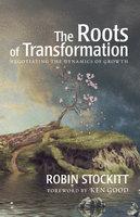 Roots of Transformation - Robin Stockitt