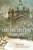 Saint Paul Lives Here (In Minnesota) - Zach Czaia
