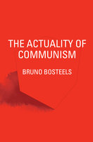 Actuality of Communism - Bruno Bosteels