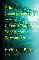 After Geoengineering - Holly Buck