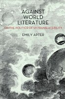 Against World Literature - Emily Apter