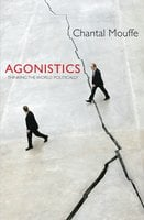 Agonistics - Chantal Mouffe