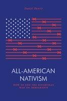 All-American Nativism - Daniel Denvir