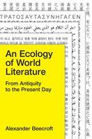 An Ecology of World Literature - Alexander Beecroft