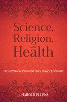 Science, Religion, and Health - Jay Harold Ellens