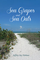 Sea Grapes and Sea Oats - Jeffrey Jay Niehaus