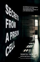 Secrets from a Prison Cell - Michael T. McRay, Tony D. Vick