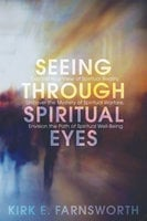 Seeing through Spiritual Eyes - Kirk Farnsworth