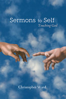Sermons to Self - Christopher Ward