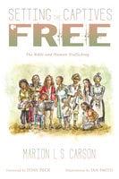 Setting the Captives Free - Marion L. S. Carson