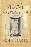 Bento's Sketchbook - John Berger