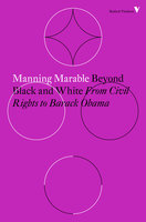 Beyond Black and White - Manning Marable