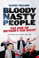 Bloody Nasty People - Daniel Trilling
