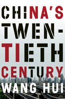 China's Twentieth Century - Wang Hui