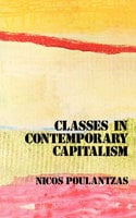 Classes in Contemporary Capitalism - Nicos Poulantzas