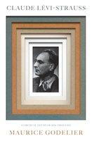 Claude Lévi-Strauss - Maurice Godelier