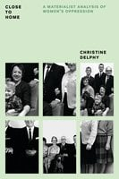 Close to Home - Christine Delphy