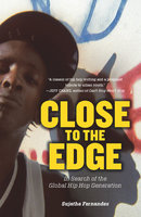 Close to the Edge - Sujatha Fernandes