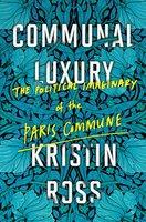 Communal Luxury - Kristin Ross
