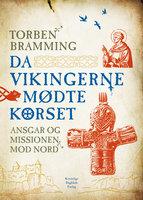 Da vikingerne mødte korset - Torben Bramming