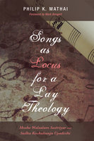 Songs as Locus for a Lay Theology - Philip K. Mathai