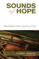Sounds of Hope - Robert Janacek
