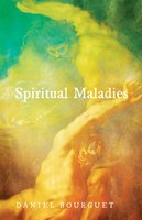 Spiritual Maladies - Daniel Bourguet