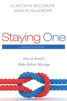 Staying One: Leader's Guide - Clinton W. McLemore, Anna M. McLemore