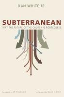 Subterranean - Dan White