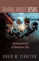 Talking about Jesus - David M. Stratton
