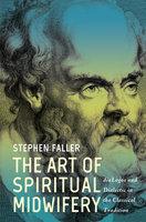 The Art of Spiritual Midwifery - Stephen Faller