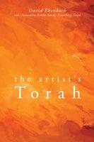 The Artist's Torah - David Harris Ebenbach