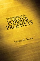The Book of the Former Prophets - Thomas W. Mann