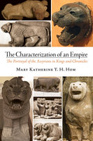 The Characterization of an Empire - Mary Katherine Yem Hing Hom