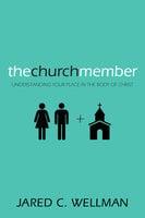 The Church Member - Jared C. Wellman