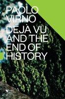 Déjà Vu and the End of History - Paolo Virno