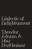 Dialectic of Enlightenment - Theodor Adorno