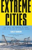 Extreme Cities - Ashley Dawson