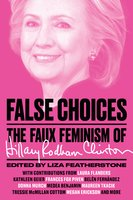 False Choices - Liza Featherstone