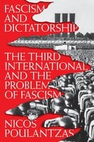 Fascism and Dictatorship - Nicos Poulantzas