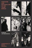 Feminism and Nationalism in the Third World - Kumari Jayawardena