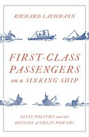 First-Class Passengers on a Sinking Ship - Richard Lachmann