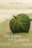The Earth is the Lord's - Win Mott