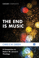 The End Is Music - Chris E. W. Green
