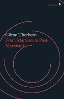 From Marxism to Post-Marxism? - Göran Therborn