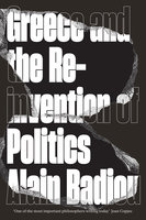Greece and the Reinvention of Politics - Alain Badiou