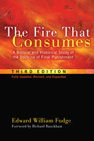 The Fire That Consumes - Edward William Fudge
