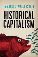 Historical Capitalism - Immanuel Wallerstein