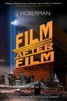 Film After Film - J. Hoberman