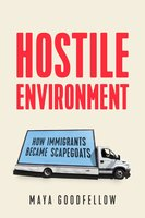 Hostile Environment - Maya Goodfellow